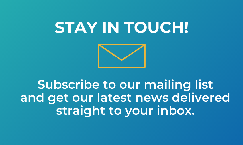 Stay in Touch: Sign up for our Newsletter!